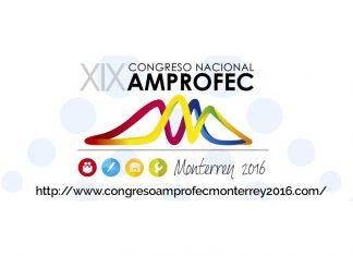 XIX CONGRESO NACIONAL DE AMPROFEC EN MONTERREY, NL