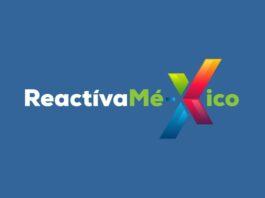 ReactívaMéxico, reinventa IR